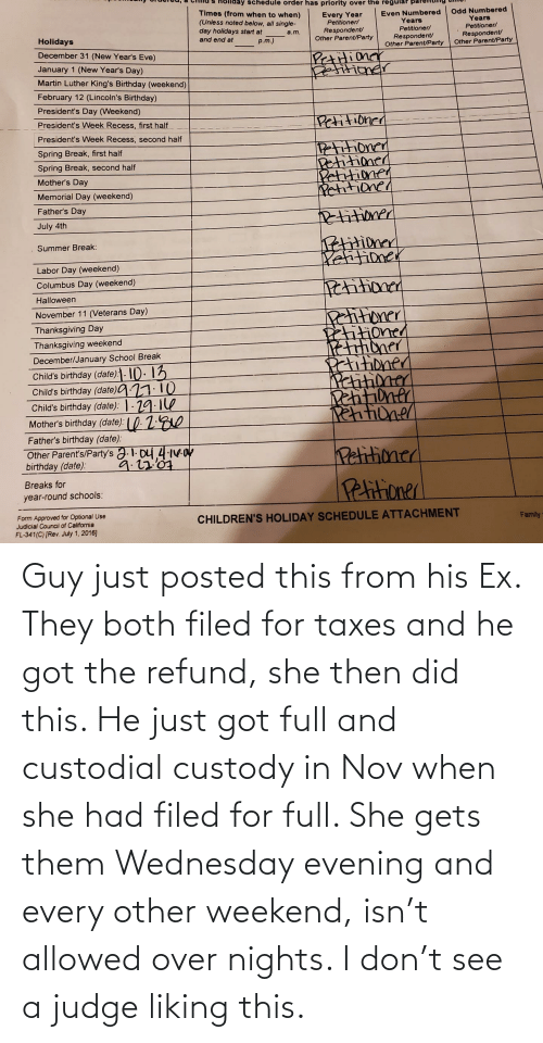Wednesday: Guy just posted this from his Ex. They both filed for taxes and he got the refund, she then did this. He just got full and custodial custody in Nov when she had filed for full. She gets them Wednesday evening and every other weekend, isn't allowed over nights. I don't see a judge liking this.