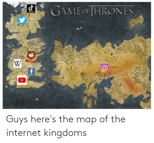 the internet: Guys here's the map of the internet kingdoms