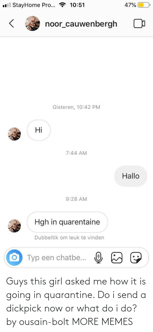 This Girl: Guys this girl asked me how it is going in quarantine. Do i send a dickpick now or what do i do? by ousain-bolt MORE MEMES