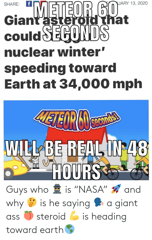 """Giant: Guys who 🕵️ is """"NASA"""" 🚀 and why 🤔 is he saying 🗣 a giant ass 🍑 steroid 💪 is heading toward earth🌎"""