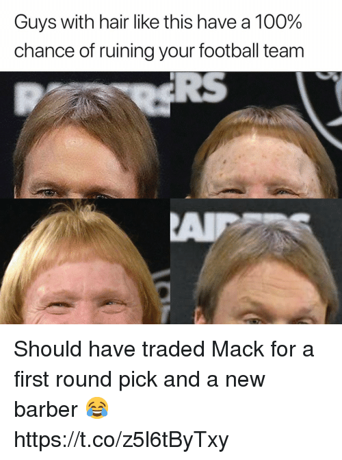 first-round-pick: Guys with hair like this have a 100%  chance of ruining your football team Should have traded Mack for a first round pick and a new barber 😂 https://t.co/z5l6tByTxy