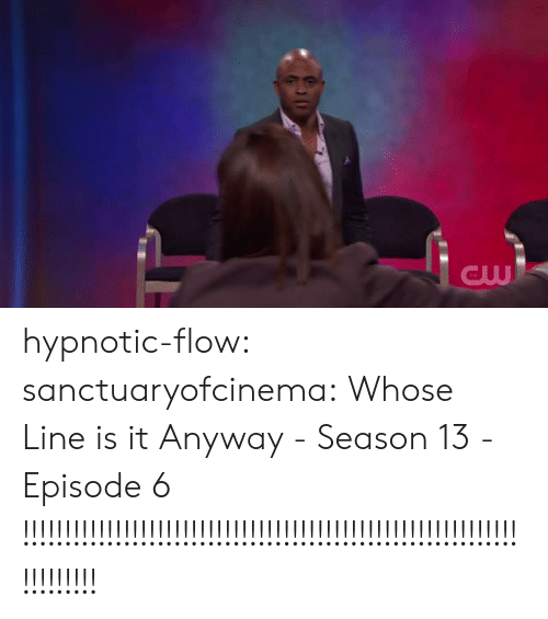 whose: GW hypnotic-flow: sanctuaryofcinema: Whose Line is it Anyway - Season 13 - Episode 6  !!!!!!!!!!!!!!!!!!!!!!!!!!!!!!!!!!!!!!!!!!!!!!!!!!!!!!!!!!!!!!!!!!!!
