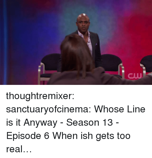 whose line is it anyway: GW thoughtremixer:  sanctuaryofcinema: Whose Line is it Anyway - Season 13 - Episode 6 When ish gets too real…