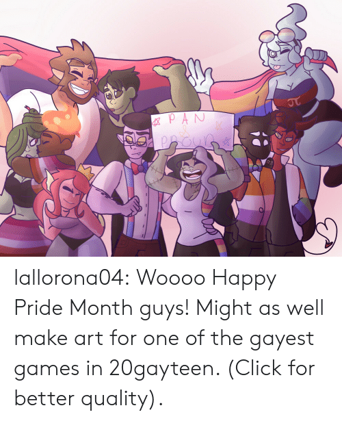 pride month: GXPAN  JT lallorona04:  Woooo Happy Pride Month guys! Might as well make art for one of the gayest games in 20gayteen. (Click for better quality).