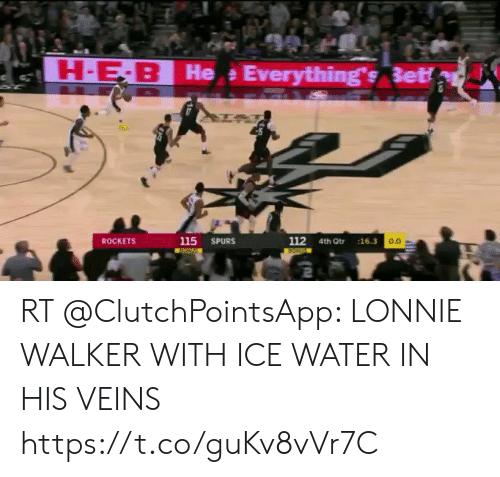 Memes, Spurs, and Water: H-E-B He Everything's Betf  112 4th Qtr  115  ROCKETS  SPURS  :16.3  0.0 RT @ClutchPointsApp: LONNIE WALKER WITH ICE WATER IN HIS VEINS 🧊 https://t.co/guKv8vVr7C
