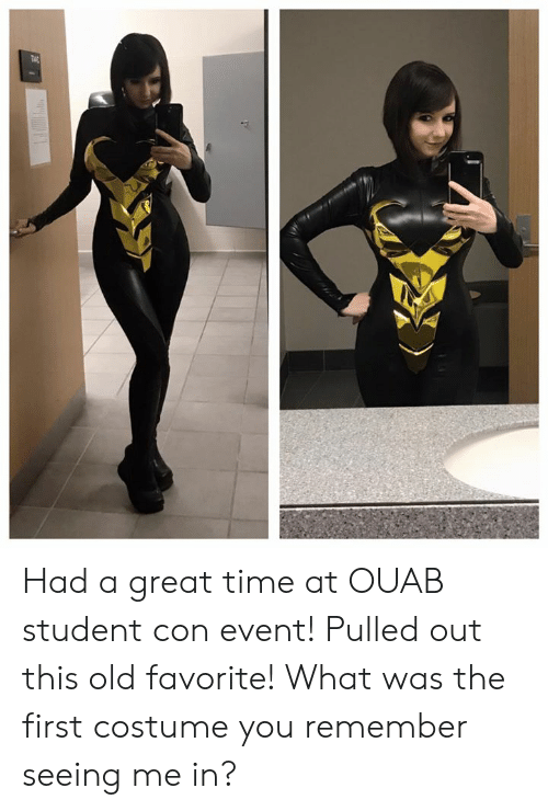 Pulled Out: Had a great time at OUAB student con event! Pulled out this old favorite! What was the first costume you remember seeing me in?