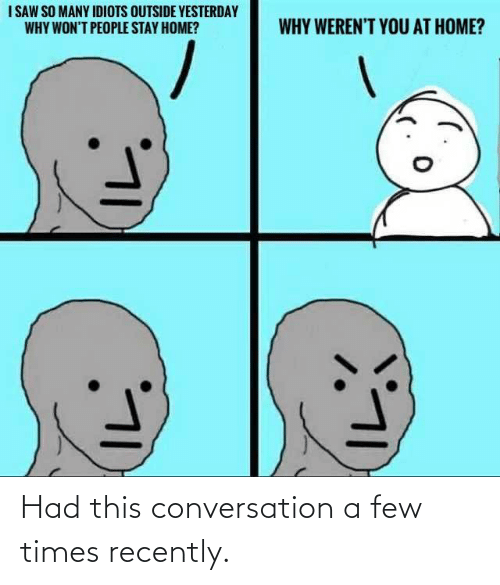 A Few: Had this conversation a few times recently.