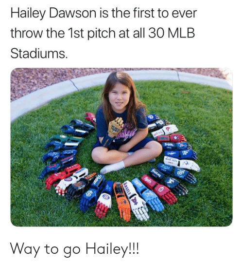 MLB: Hailey Dawson is the first to ever  throw the 1st pitch at all 30 MLB  Stadiums.  Pde  UJAYS  Beds  ww  ANGELS  Patres Way to go Hailey!!!