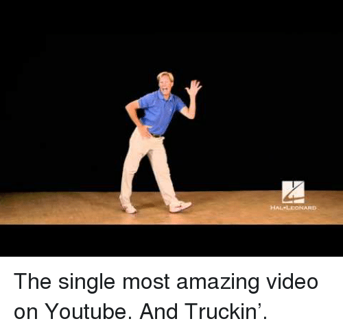 truckin: HAL LEONARD <p>The single most amazing video on Youtube. And Truckin&rsquo;.</p>