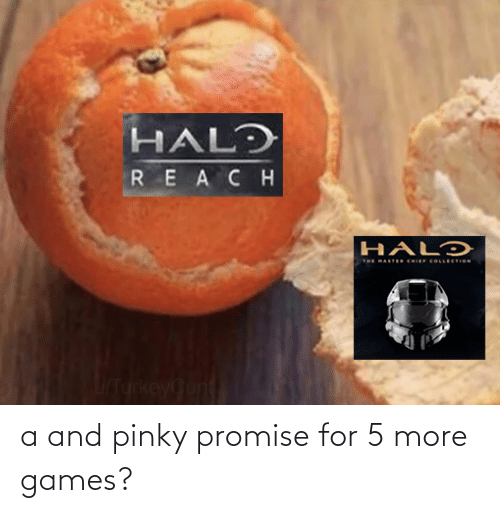 Chief Collection: HALD  REACH  HALƆ  THE HASTER CHIEF COLLECTION  TukeyQunt a and pinky promise for 5 more games?