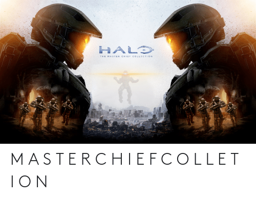 Chief Collection: HALD  THE MASTER CHIEF COLLECTION M A S T E R C H I E F C O L L E T I O N