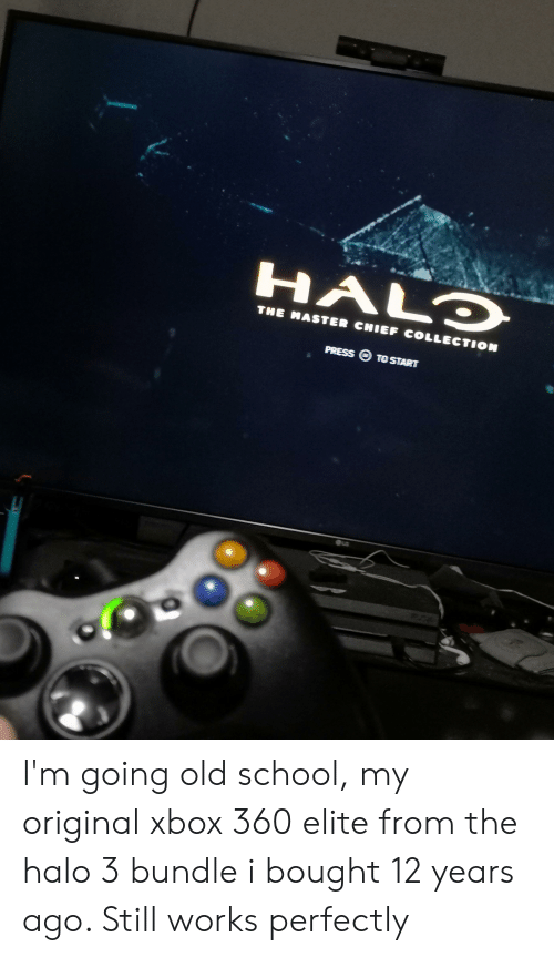 Halo, School, and Xbox: HALD  THE MASTER CHIEF COLLECTION  PRESS TO START I'm going old school, my original xbox 360 elite from the halo 3 bundle i bought 12 years ago. Still works perfectly