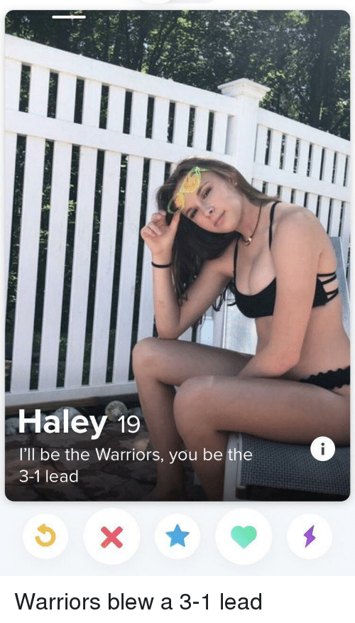 haley: Haley 19  I'll be the Warriors, you be the  3-1 lead Warriors blew a 3-1 lead