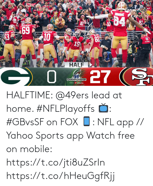 yahoo sports: HALFTIME: @49ers lead at home. #NFLPlayoffs   📺: #GBvsSF on FOX 📱: NFL app // Yahoo Sports app Watch free on mobile: https://t.co/jti8uZSrIn https://t.co/hHeuGgfRjj