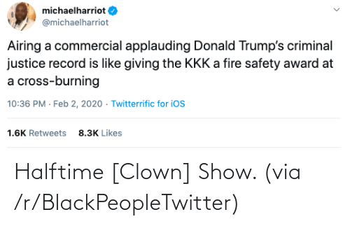 clown: Halftime [Clown] Show. (via /r/BlackPeopleTwitter)