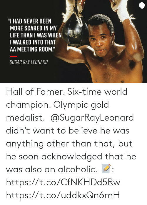 olympic: Hall of Famer. Six-time world champion. Olympic gold medalist.  @SugarRayLeonard didn't want to believe he was anything other than that, but he soon acknowledged that he was also an alcoholic.  📝: https://t.co/CfNKHDd5Rw https://t.co/uddkxQn6mH