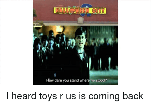Halloween, Reddit, and Toys R Us: HALLOWEEN CITY  How dare you stand where he stood?