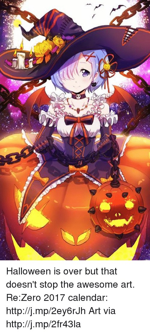 Dank, Halloween, and Zero: Halloween is over but that doesn't stop the awesome art. Re:Zero 2017 calendar: http://j.mp/2ey6rJh  Art via http://j.mp/2fr43la