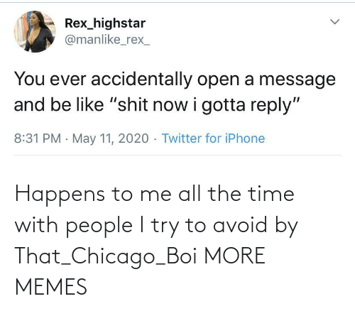 Chicago: Happens to me all the time with people I try to avoid by That_Chicago_Boi MORE MEMES