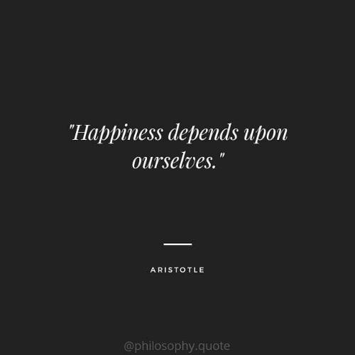 """Aristotle, Philosophy, and Happiness: """"Happiness depends upon  ourselves.""""  ARISTOTLE  @philosophy.quote"""
