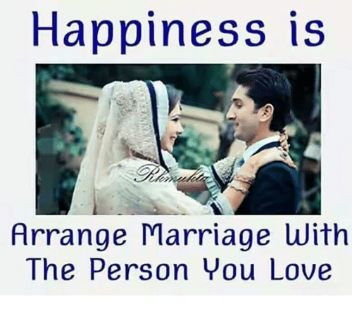 Arrange Marriages: Happiness is  Arrange Marriage with  The Person You Love