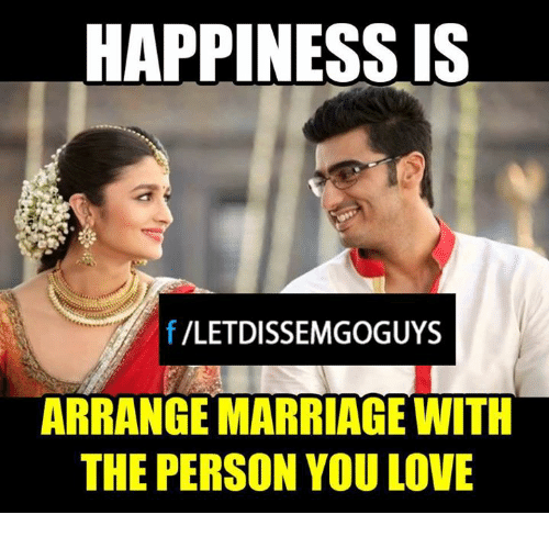Arrange Marriages: HAPPINESS IS  f VLETDISSEMGOGUYS  ARRANGE MARRIAGE WITH  THE PERSON YOU LOVE