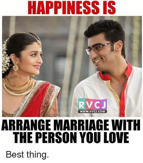 Arrange Marriages: HAPPINESS IS  RvCJ  WWW. RVCJ.COM  ARRANGE MARRIAGE WITH  THE PERSON YOU LOVE Best thing.
