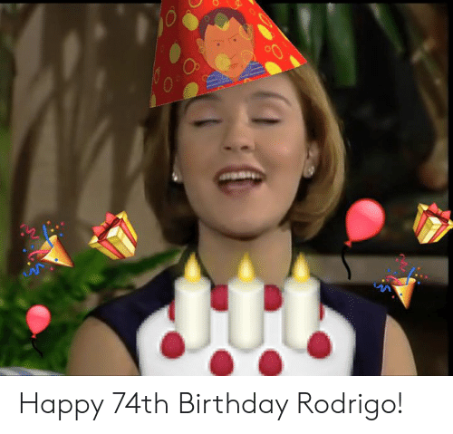 Rodrigo: Happy 74th Birthday Rodrigo!