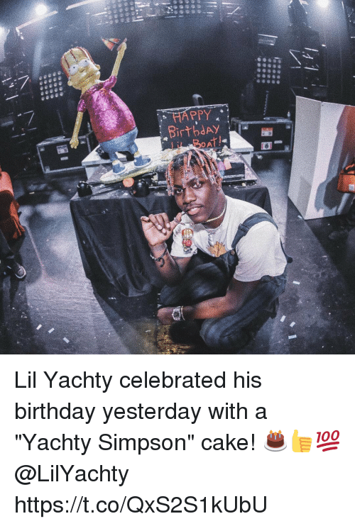 "Caking: HAPPY  BirbdAY  OA Lil Yachty celebrated his birthday yesterday with a ""Yachty Simpson"" cake! 🎂👍💯 @LilYachty https://t.co/QxS2S1kUbU"