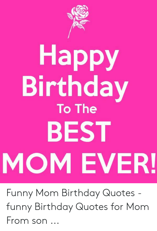 ✅ 25+ Best Memes About Funny Mom Birthday Quotes | Funny ...