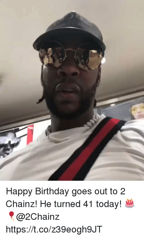 2chainz: Happy Birthday goes out to 2 Chainz! He turned 41 today! 🎂🎈@2Chainz https://t.co/z39eogh9JT