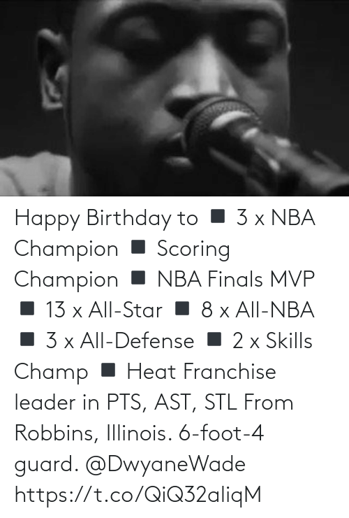 leader: Happy Birthday to  ◾️ 3 x NBA Champion  ◾️ Scoring Champion ◾️ NBA Finals MVP  ◾️ 13 x All-Star ◾️ 8 x All-NBA ◾️ 3 x All-Defense ◾️ 2 x Skills Champ ◾️ Heat Franchise leader in PTS, AST, STL  From Robbins, Illinois. 6-foot-4 guard. @DwyaneWade https://t.co/QiQ32aliqM