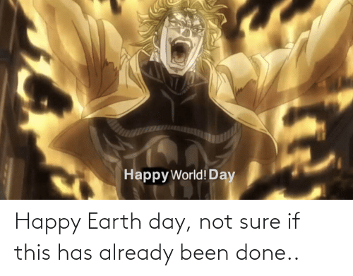 Earth Day: Happy Earth day, not sure if this has already been done..