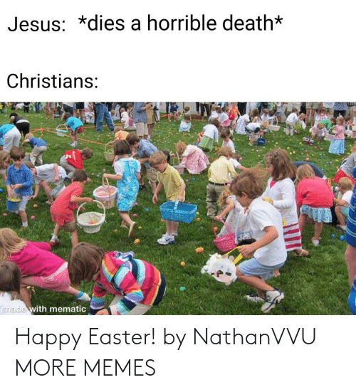 Easter: Happy Easter! by NathanVVU MORE MEMES