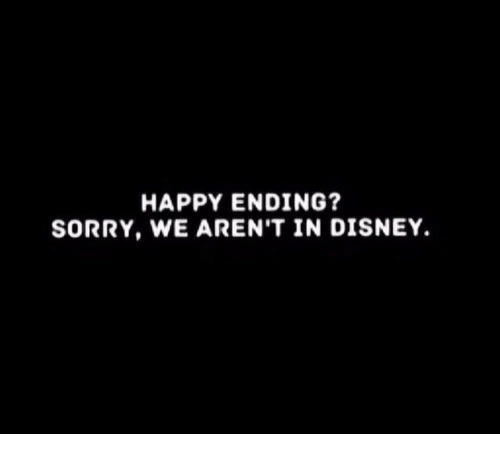 Disney, Sorry, and Happy: HAPPY ENDING?  SORRY, WE AREN'T IN DISNEY.