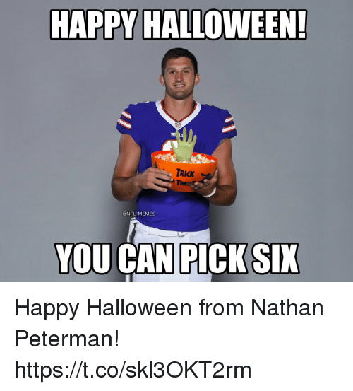 Football, Halloween, and Memes: HAPPY HALLOWEEN  Bl  TRICK  @NFL MEMES  YOU CAN PICK SIX Happy Halloween from Nathan Peterman! https://t.co/skl3OKT2rm