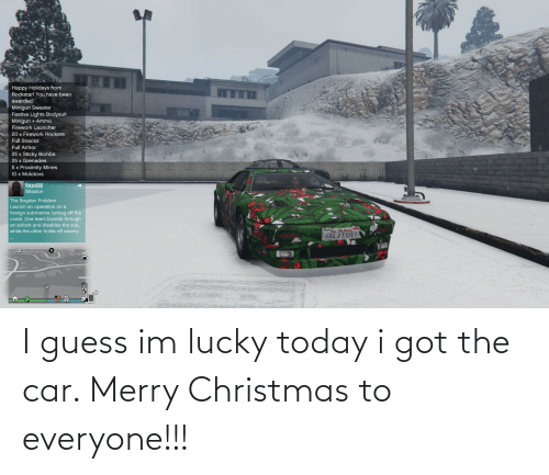minigun: Happy Holidays from  Rockstar! You have been  awarded:  Minigun Sweater  Festive Lights Bodysuit  Minigun + Ammo  Firework Launcher  20 x Firework Rockets  Full Snacks  Full Armor  25 x Sticky Bombs  25 x Grenades  5 x Proximity Mines  10 x Molotovs  fhkxn666  Mission  The Bogdan Problem  Launch an operation on a  foreign submarine lurking off the  coast. One team boards through  an airlock and disables the sub,  while the other holds off enemy I guess im lucky today i got the car. Merry Christmas to everyone!!!