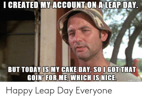 everyone: Happy Leap Day Everyone