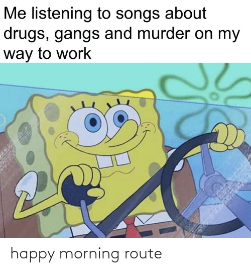 morning: happy morning route