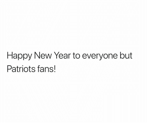 New Year's, Nfl, and Patriotic: Happy New Year to everyone but  Patriots fans!