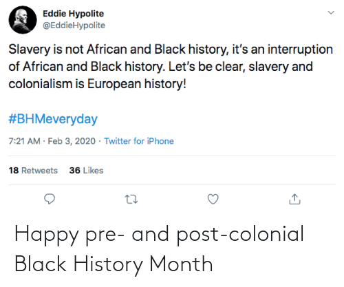 Pre: Happy pre- and post-colonial Black History Month