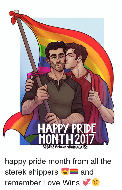 Shippers: HAPPY PRIDE  MONTH 2017  SPIDER happy pride month from all the sterek shippers 😍🏳️🌈 and remember Love Wins 💞😉