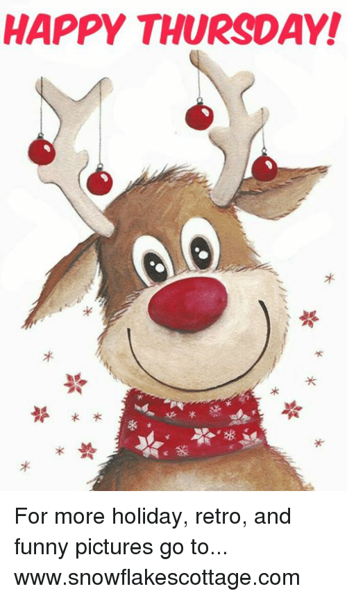 Funnies Pictures: HAPPY THURSDAY! For more holiday, retro, and funny pictures go to... www.snowflakescottage.com