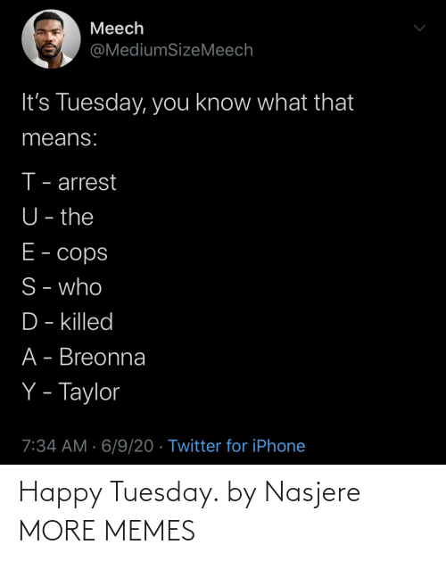 tuesday: Happy Tuesday. by Nasjere MORE MEMES