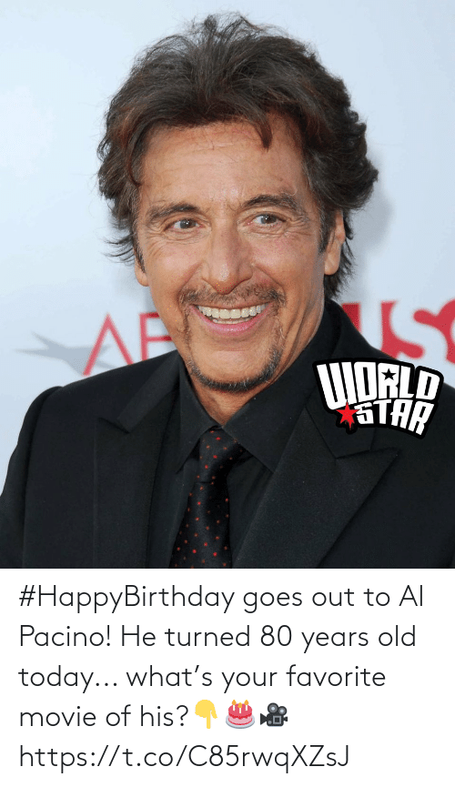 Out To: #HappyBirthday goes out to Al Pacino! He turned 80 years old today... what's your favorite movie of his?👇🎂🎥 https://t.co/C85rwqXZsJ