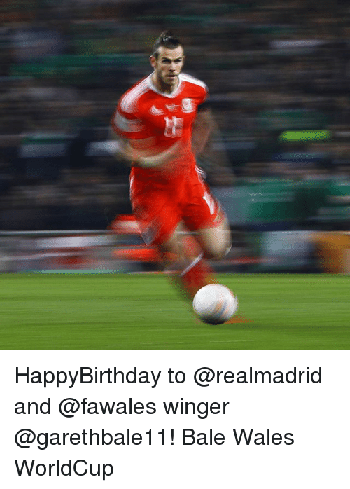 Memes, 🤖, and Wales: HappyBirthday to @realmadrid and @fawales winger @garethbale11! Bale Wales WorldCup