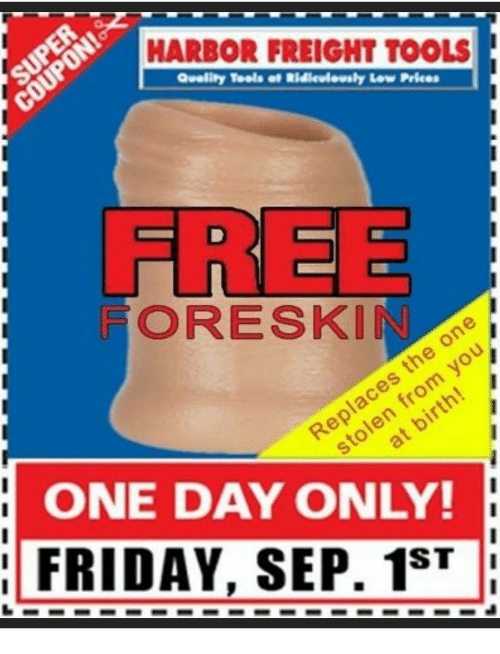 Freight: HARBOR FREIGHT TOOLS  Qvelity Tools of Ridieviovsly Low Prices  FREE  FORESKI  ONE DAY ONLY!  FRIDAY, SEP. 1ST