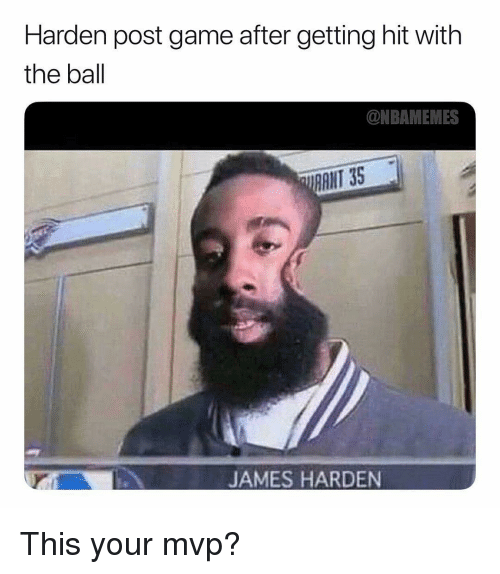 Getting Hit: Harden post game after getting hit with  the ball  @NBAMEMES  RANT 35  JAMES HARDEN This your mvp?