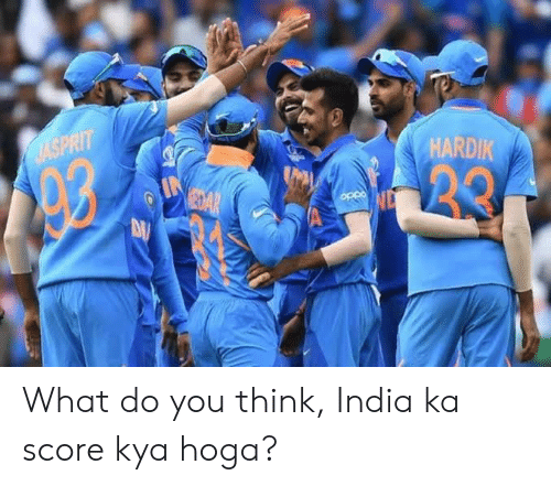 kya: HARDIK  AASPRIT  20  eaAR  OPpo What do you think, India ka score kya hoga?