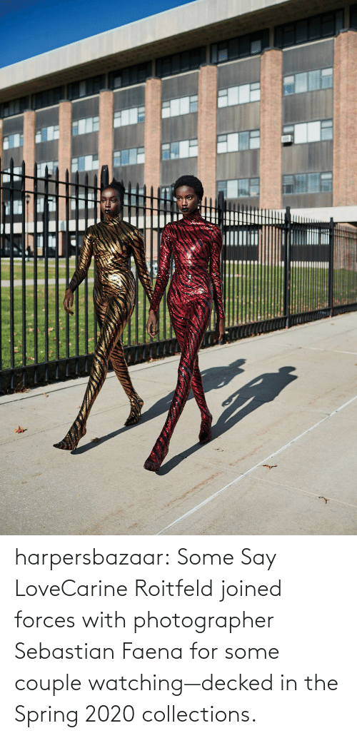 amp: harpersbazaar:  Some Say LoveCarine Roitfeld joined forces with photographer Sebastian Faena for some couple watching—decked in the Spring 2020 collections.